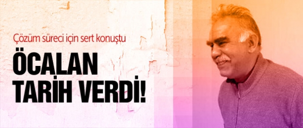 Öcalan hükümete tarih verdi!