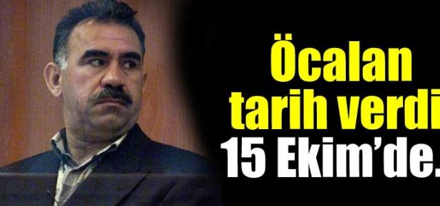 Öcalan tarih verdi: 15 Ekim de...