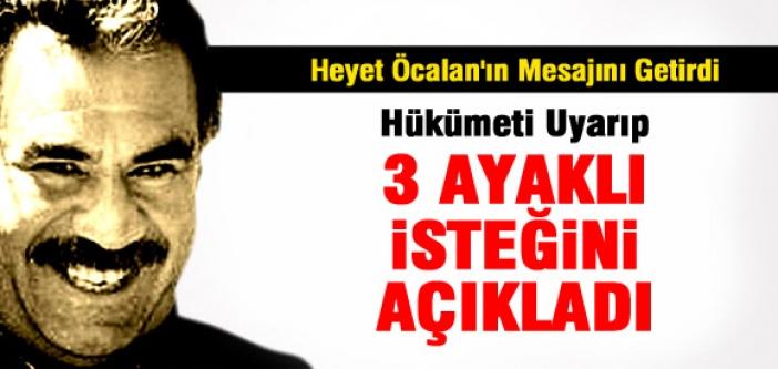 ÖCALAN'DAN ÜÇ TALEP GELDİ