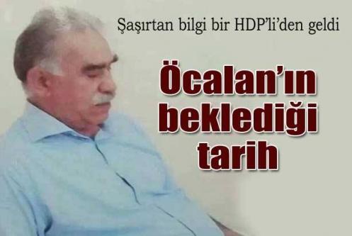 Öcalan'ın beklediği tarih