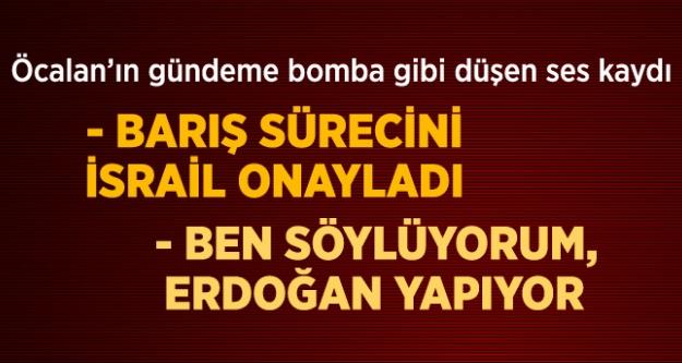 Öcalan'ın gündeme bomba gibi düşen ses kaydı!