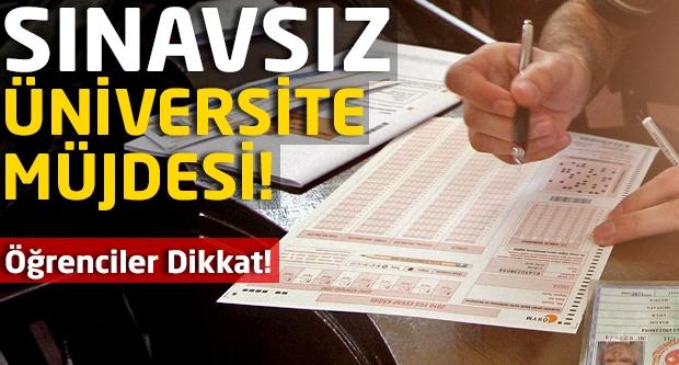 Öğrenciler dikkat! Sınavsız üniversite müjdesi!