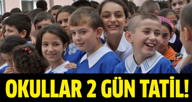Okullar 2 Gün Tatil!