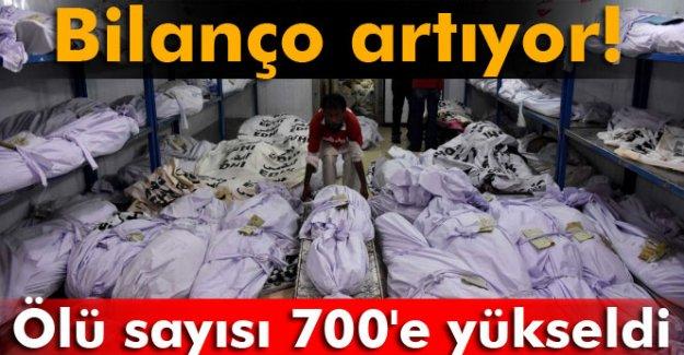 Ölü sayısı 700'e yükseldi