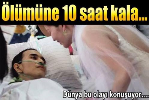 Ölümüne 10 saat kala evlendi
