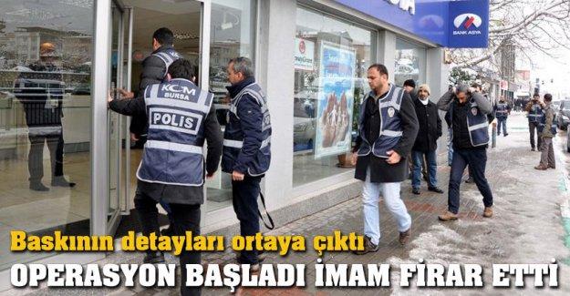 Operasyon başladı imam firar etti