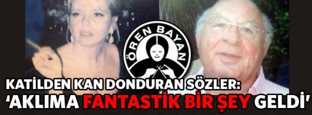 'Ören Bayan' cinayetinde kan donduran ifadeler!