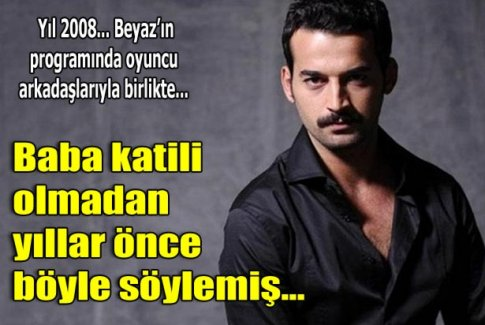Orhan Şimşek' 2008'de babasıyla ilgili böyle söylemiş