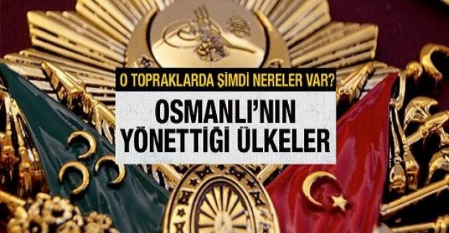 Osmanlının Yönettiği Ülkeler