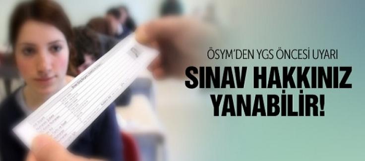 ÖSYM'den YGS öncesi uyarı! Sınav hakkınız yanabilir!
