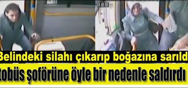 Otobüs şoförüne silah çekti!