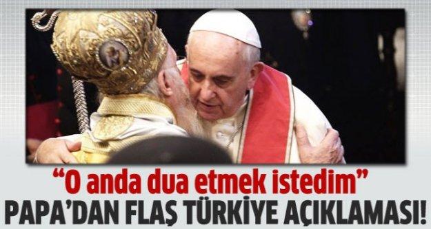 Papa'dan flaş Türkiye açıklaması!