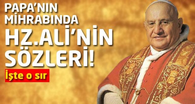Papa'nın makamında Hz. Ali'nin sözü... İşte o sır!