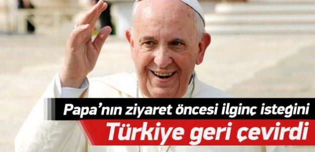 Papa'nın ziyaret öncesi ilginç isteğini Türkiye geri çevirdi!