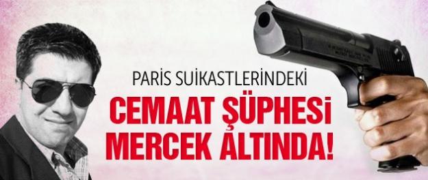 Paris suikastlerine cemaat soruşturması!