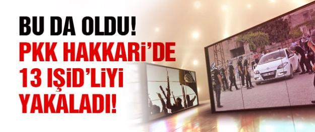PKK Hakkari'de 13 IŞİD'liyi yakaladı!