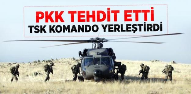 Pkk tehdit etti TSK Komando yerleştirdi!
