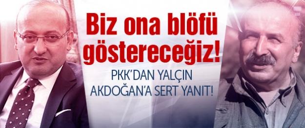 PKK'dan Yalçın Akdoğan'a blöf yanıtı: Biz ona göstereceğiz!