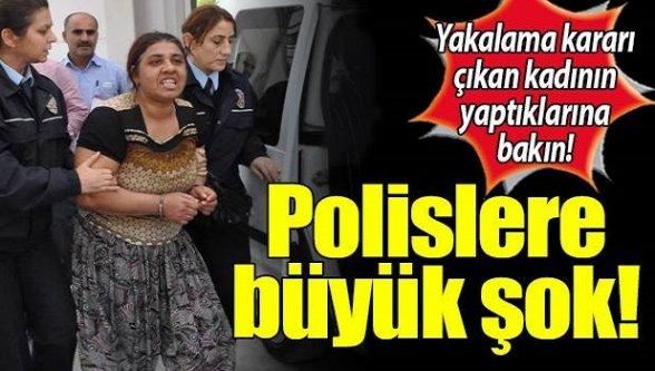 Polislere büyük şok! Yakalama kararı çıkan kadının yaptıklarına bakın!