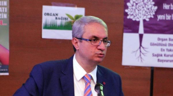 Prof.dr. Aydınlı: Organ Bağışında Mahalle Baskısı Var