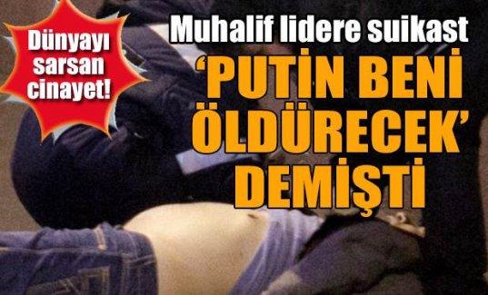 Putin beni öldürecek