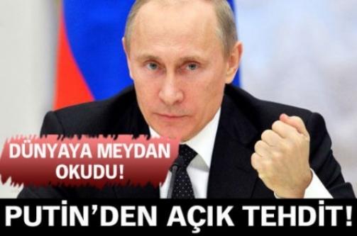 Putin'den açık tehdit!