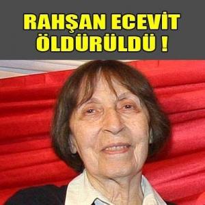 Rahşan Ecevit öldürüldü !