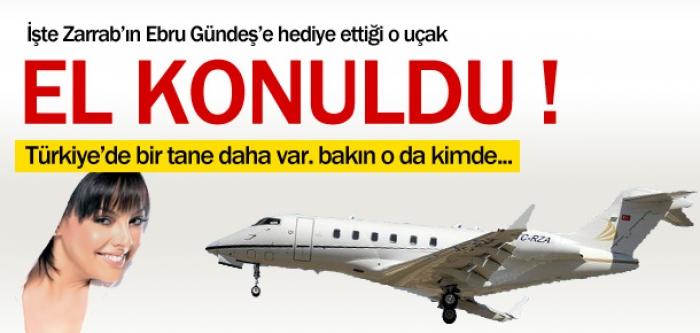 Reza Zarrab'ın Ebru Gündeş'e hediye aldığı özel uçağa da el konuldu.