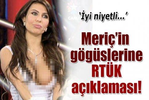 RTÜK'ten Meriç'in gögüslerine ceza yok