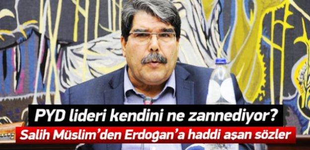 Salih Müslim'den Erdoğan'la ilgili hadsizce sözler