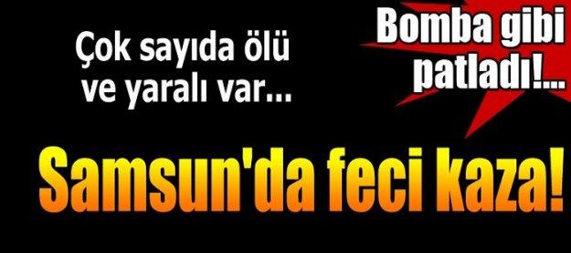 Samsun'da feci kaza! Çok sayıda ölü ve yaralı var!