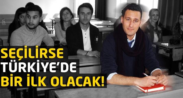 Seçilirse Türkiye'de bir ilk olacak!