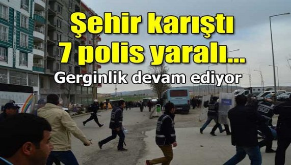 Şehir karıştı 7 polis yaralı! Gerginlik devam ediyor!