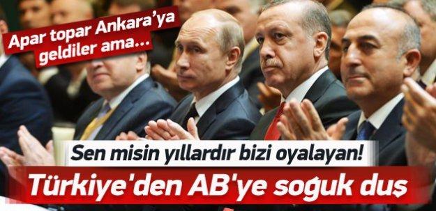 Sen misin yıllardır bizi oyalayan! Türkiye'den AB'ye soğuk duş!