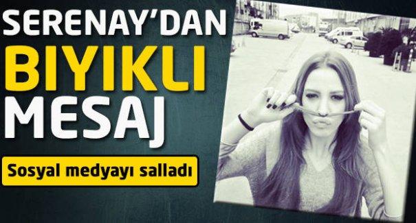 Serenay Sarıkaya'dan sosyal medyayı sallayan mesaj...