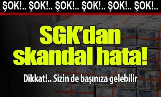 SGK'dan skandal hata!