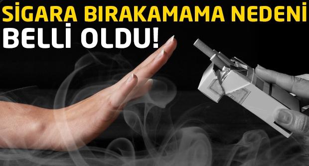 Sigara bırakamama nedeni belli oldu!