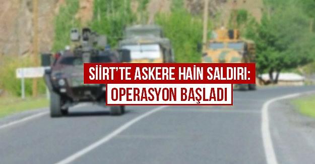 Siirt'te askere hain saldırı: Operasyon başladı