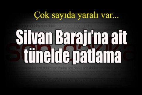 Silvan Barajı'na ait tünelde patlama!