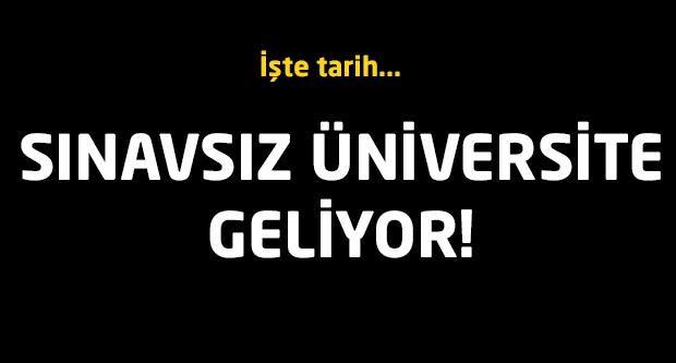 Sınavsız üniversite geliyor!