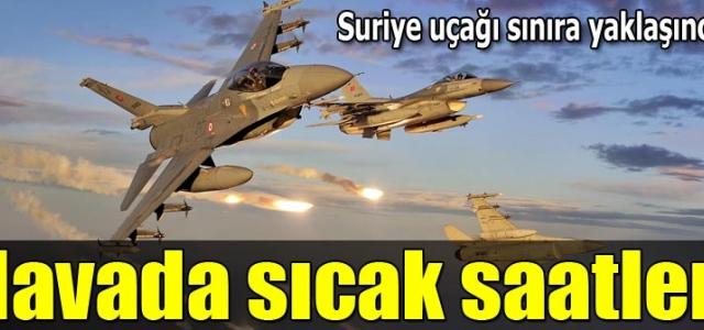 Sınıra yaklaşan Suriye uçağı 2 F-16 ile uzaklaştırıldı