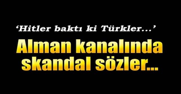 """Skandal sözler! """"Hitler baktı ki Türkler..."""""""