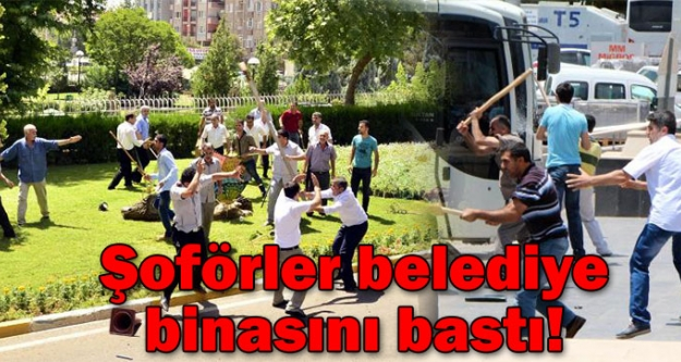 Şoförler Diyarbakır belediye binasını bastı