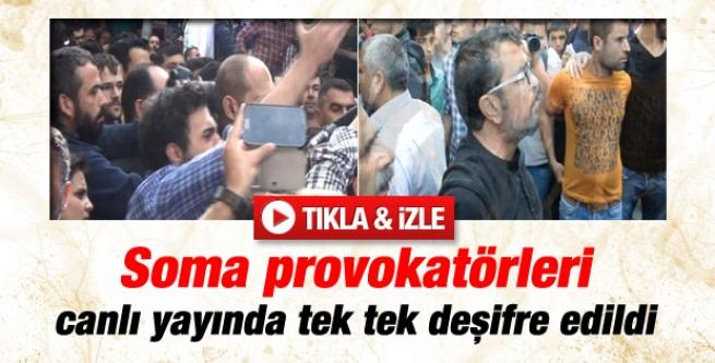 Soma'daki provokatörler deşifre oldu!