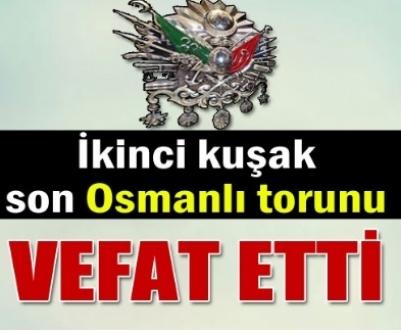 Son Osmanlı vefat etti