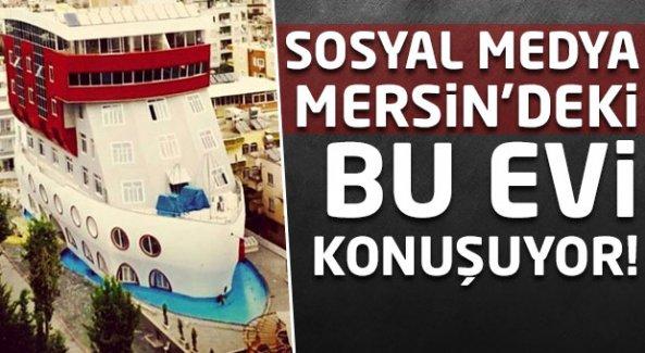 Sosyal medya Mersin'deki bu evi konuşuyor!
