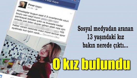 Sosyal medyadan aranan 13 yaşındaki kız bakın nerde çıktı!