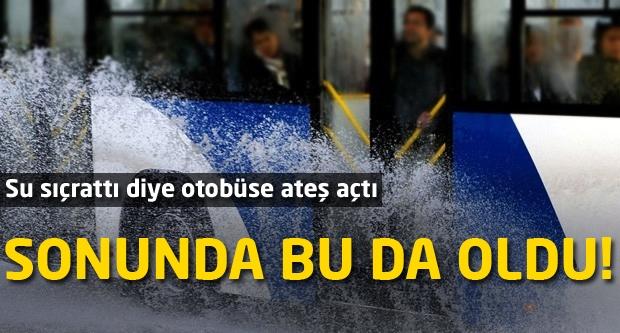 Su sıçratan otobüse ateş açtı!