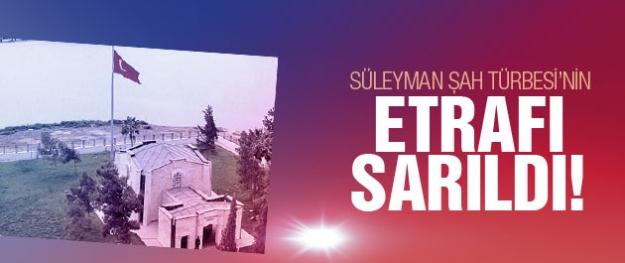 Süleyman Şah Türbesi'nin etrafı sarıldı
