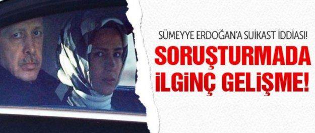 Sümeyye Erdoğan suikasti davasında ilginç gelişme!
